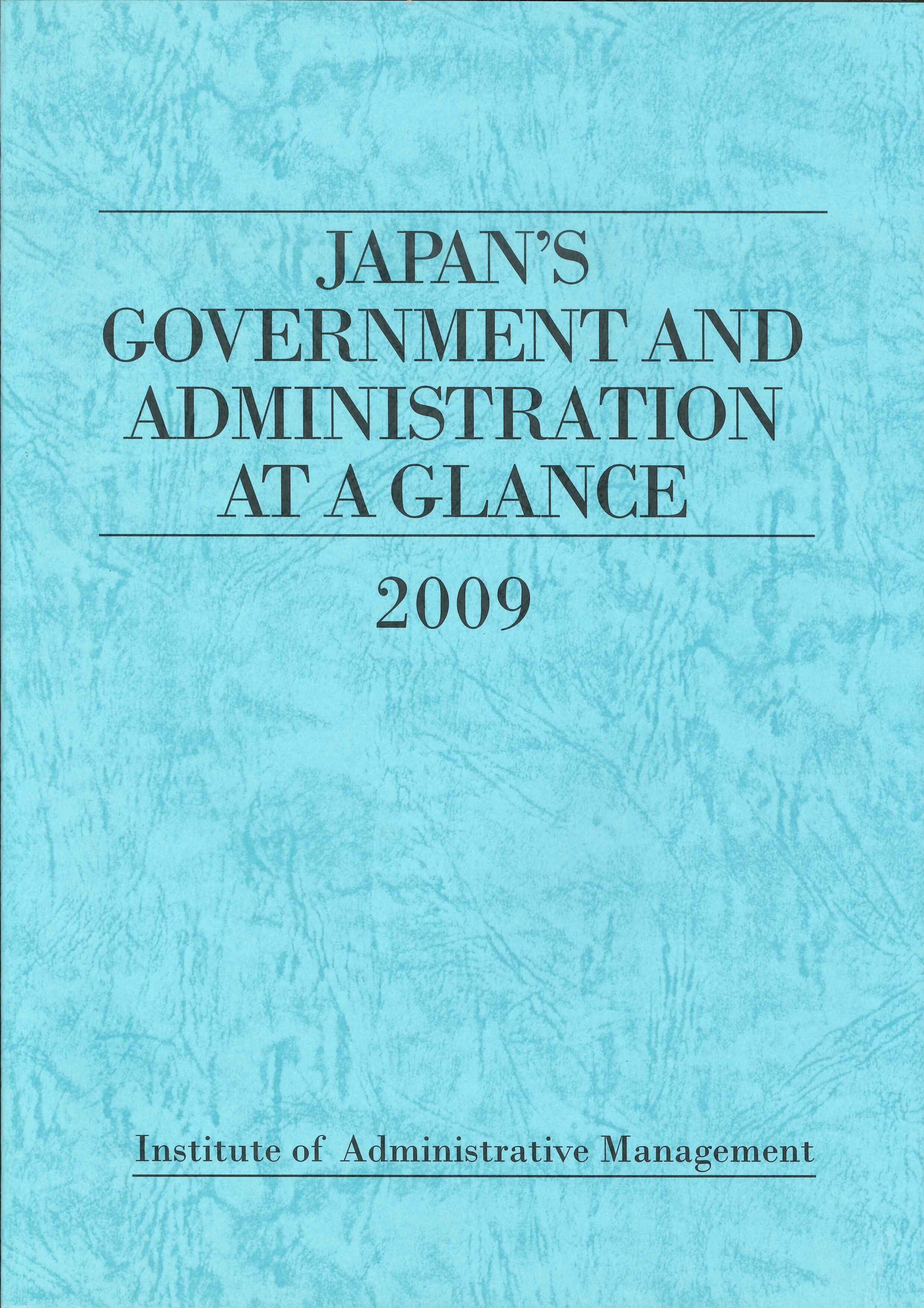 [JAPAN'S GOVERNMENT AND ADMINISTRATION AT A GLANCE]